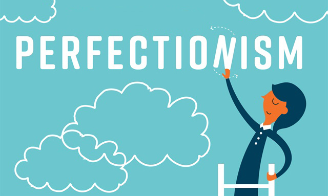 I'm proud to be a perfectionist!