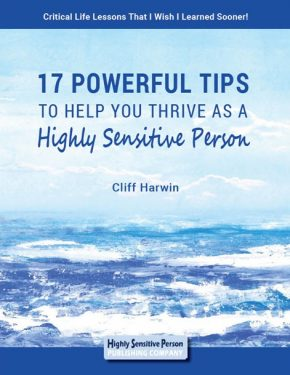 17 Powerful Tips To Help You Thrive As A Highly Sensitive Person